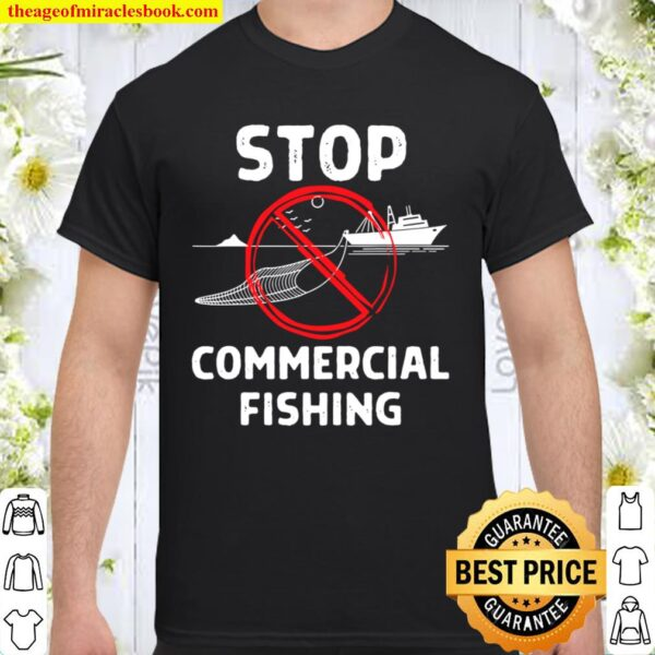 Stop Commercial Fishing Incidental Bycatch Save The Ocean Shirt