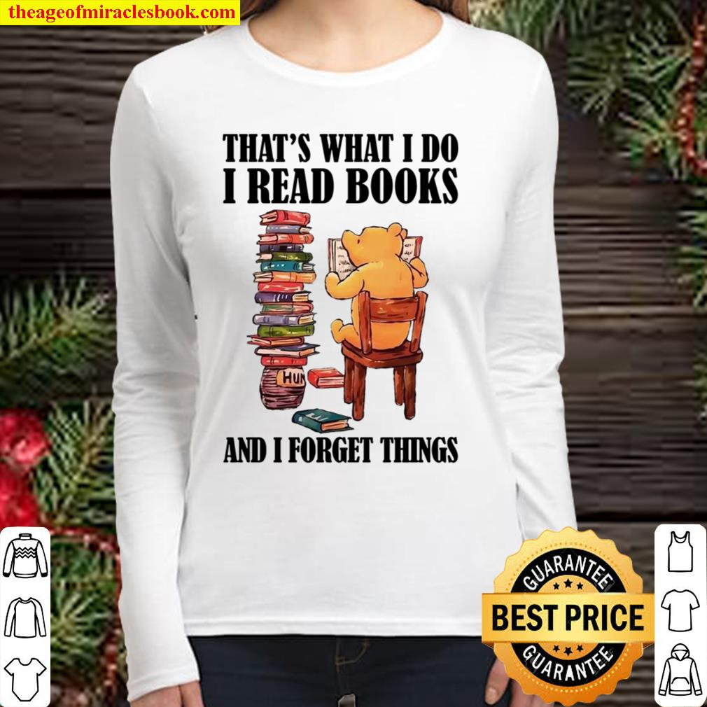 That's What I Do I Read Books And Forget Things Women Long Sleeved