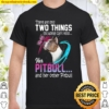 There Are Only Two Things This Woman Can't Resist Her Pitbull And Her Shirt