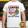 This Girl Loves Camping With Her Friends Shirt