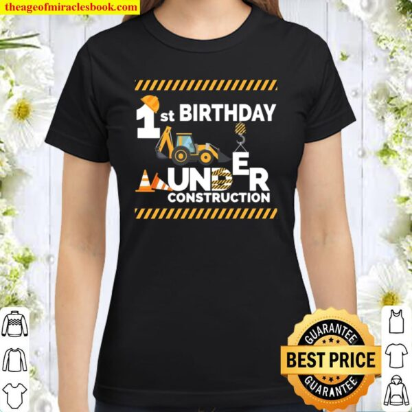 Under Construction First Birthday Party 1St Bulldozer Gift Classic Women T-Shirt