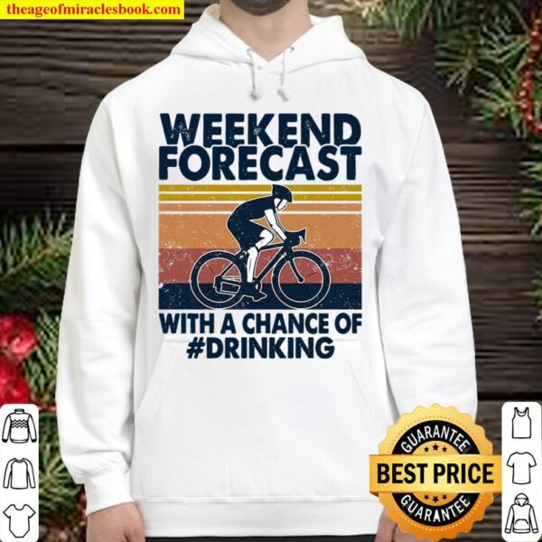 Weekend Forecast With A Chance Of Drinking Hoodie