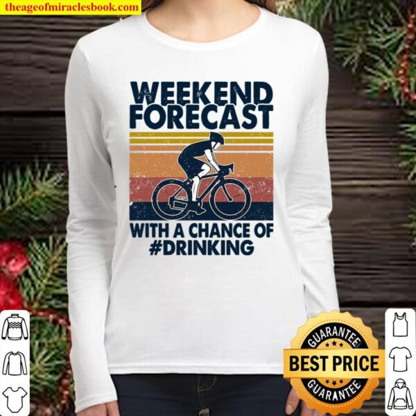 Weekend Forecast With A Chance Of Drinking Women Long Sleeved