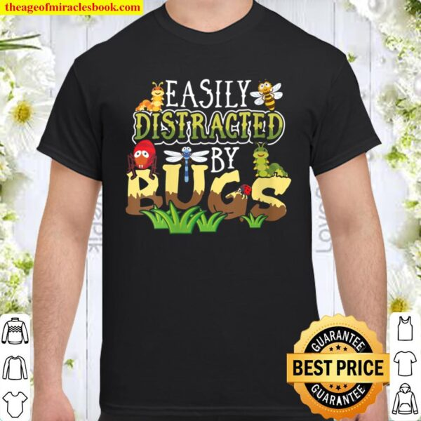 Womens Bug Insects Easily Distracted By Bugs Science Shirt