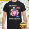Womens I Paused My Game You're Welcome Gamer Controller Te Shirt