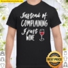 Womens Instead Of Complaining I Just Wine, By Yoray Shirt