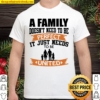 A Family Doesn't Need To Be Perfect It Just Needs To Be United Shirt