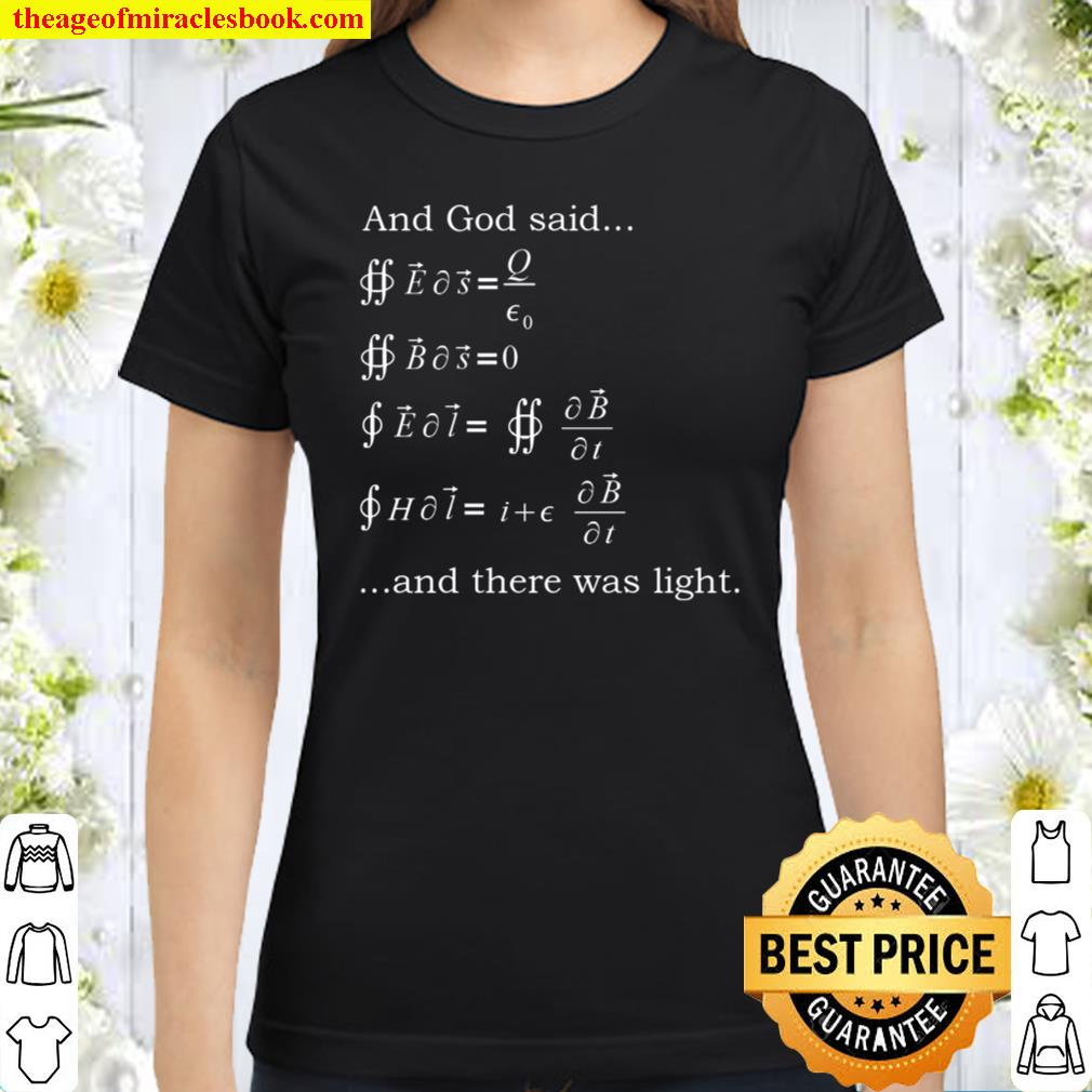 And God Said And There Was Light Classic Women T-Shirt