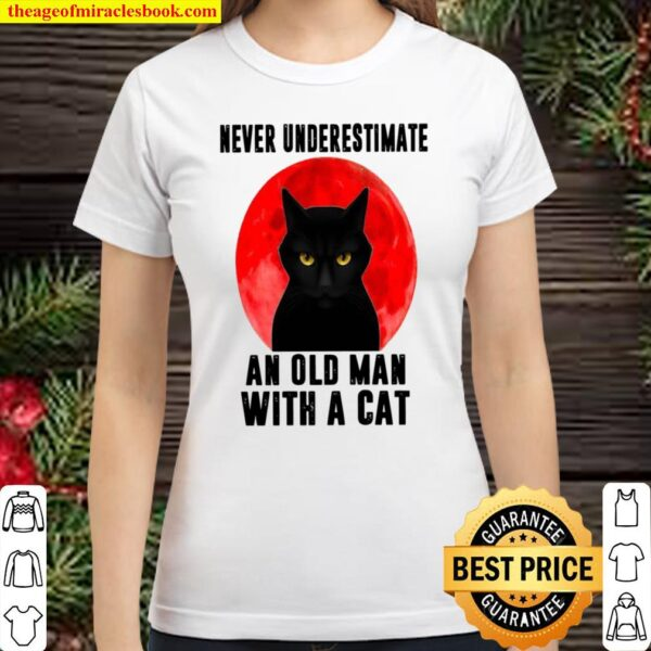 Black Cat Moon Never Underestimate An Old Man With A Cat Classic Women T-Shirt