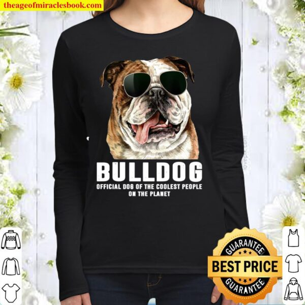 Bulldog Official Dog Of The Cool People On The Planet Women Long Sleeved