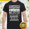 Camper's Husband Yes She's Camping No I Don't Know When She'll Be Home Shirt