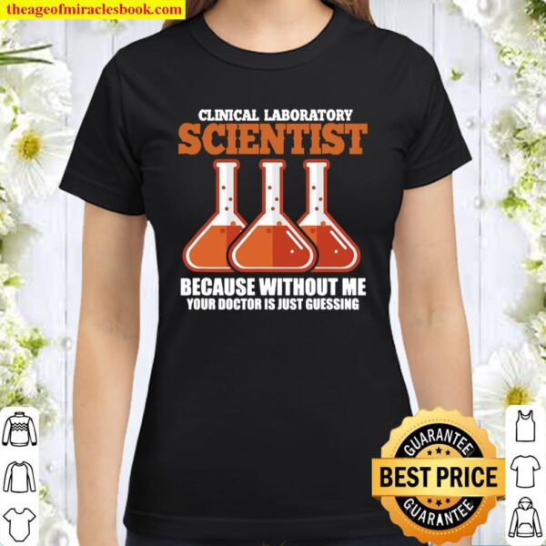 Clinical Laboratory Scientist Medical Science Lab Technician Classic Women T-Shirt