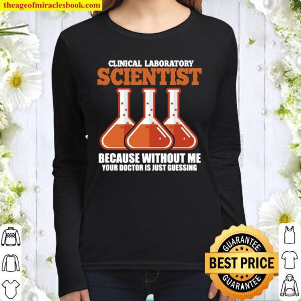 Clinical Laboratory Scientist Medical Science Lab Technician Women Long Sleeved