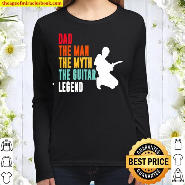 Dad The Man The Myth The Guitar And Then Legend Women Long Sleeved