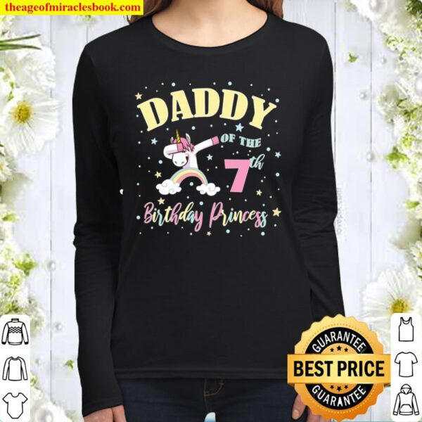 Daddy Of The 7Th Birthday Princess – 7 Years Old Unicorn Dad Women Long Sleeved