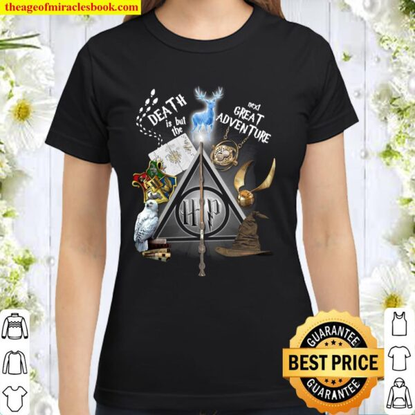 Death Is But The Next Great Adventure Classic Women T-Shirt