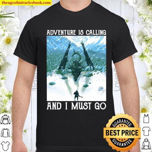 Dragon Adventure Is Calling And I Must Go Vintage Shirt