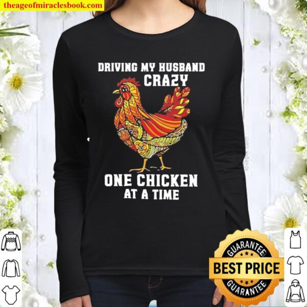 Driving my husband crazy one chicken at a time Women Long Sleeved