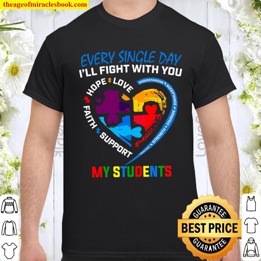 Every Single Day I'll Fight With You Love Hope Faith Support My Studen Shirt