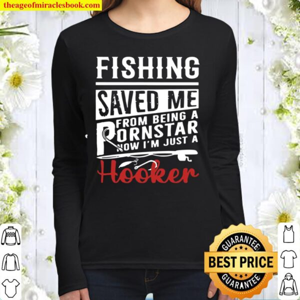 Fishing Saved Me From Being A Pornstar Now I_m Just A Hooker Distresse Women Long Sleeved