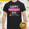 Happy Mother_s Day 2021 Shirt
