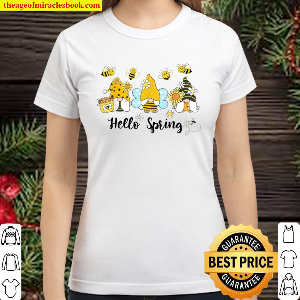 Hello Spring, Gnome Bees Sunflower Bee Spring Classic Women T-Shirt