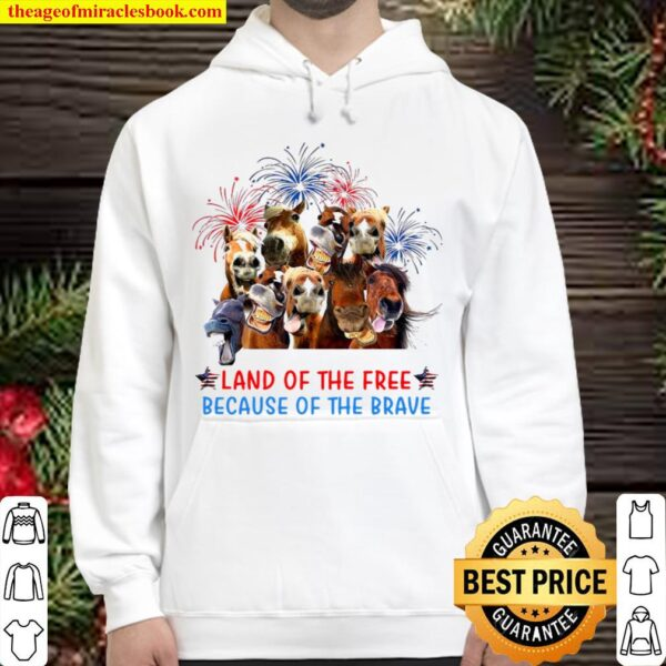 Horses land of the free because of the brave America Hoodie