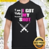 I Am Fully Vaccinated I Got My Shot Funny Pro Vaccine Shirt