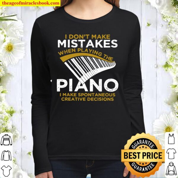 I Don't Make Mistakes When Playing The Piano I Make Spontaneous Creati Women Long Sleeved