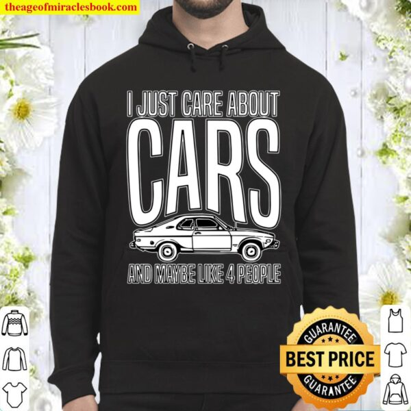 I Just Care About Cars Funny Car Lover Enthusiasts Hoodie
