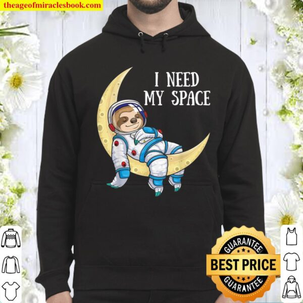 I Need Space Sloth Astronaut Moon Galaxy Outer Space Hoodie