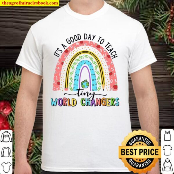 It's A Good Day To Teach Tiny World Changers Shirt