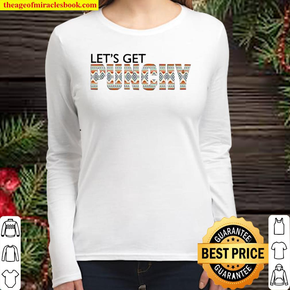 Let's Get Punchy Women Long Sleeved