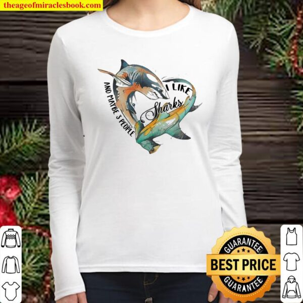 Like Sharks And Maybe 3 People Women Long Sleeved
