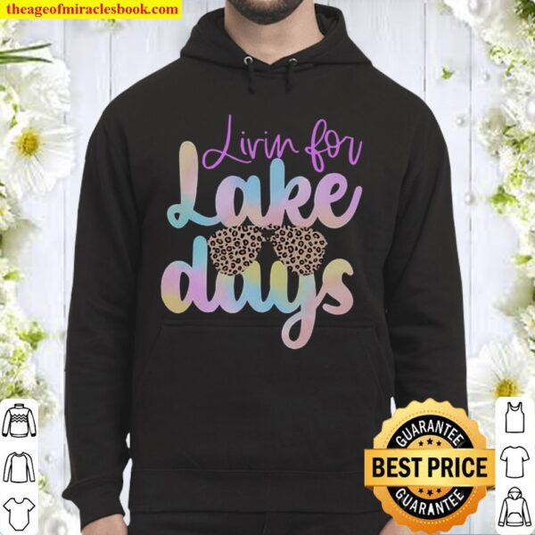 Livin for Lake Days Hoodie