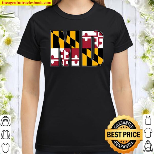 Maryland State Flag Md Baltimore Pride Classic Women T-Shirt