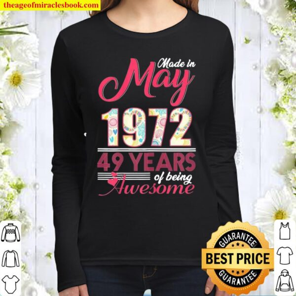 May Girls 1972 Birthday 49 Years Old Made In 1972 Women Long Sleeved