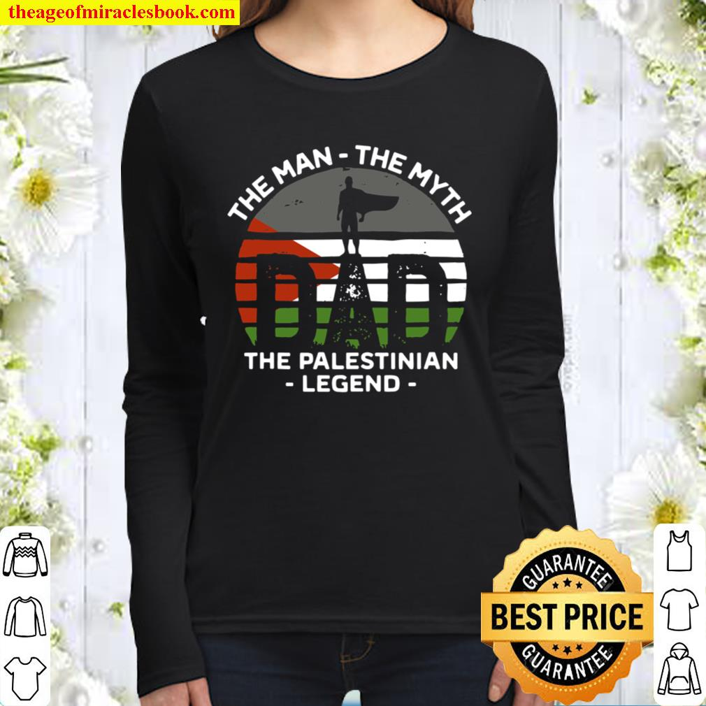 Mens Dad The Man The Myth The Palestinian Legend Palestine Women Long Sleeved