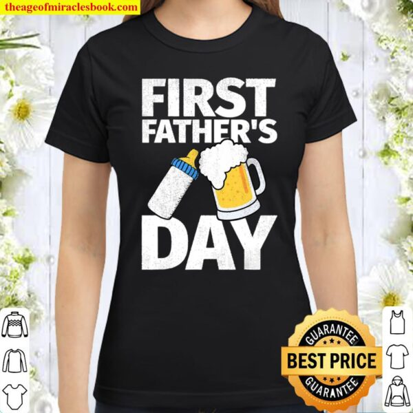 Mens First Father's Day Gifts Beer Baby Bottle Dad Daddy Classic Women T-Shirt