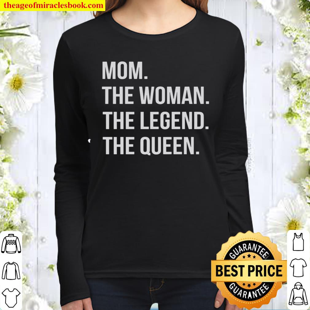 Mom The Woman The Legend The Queen Women Long Sleeved