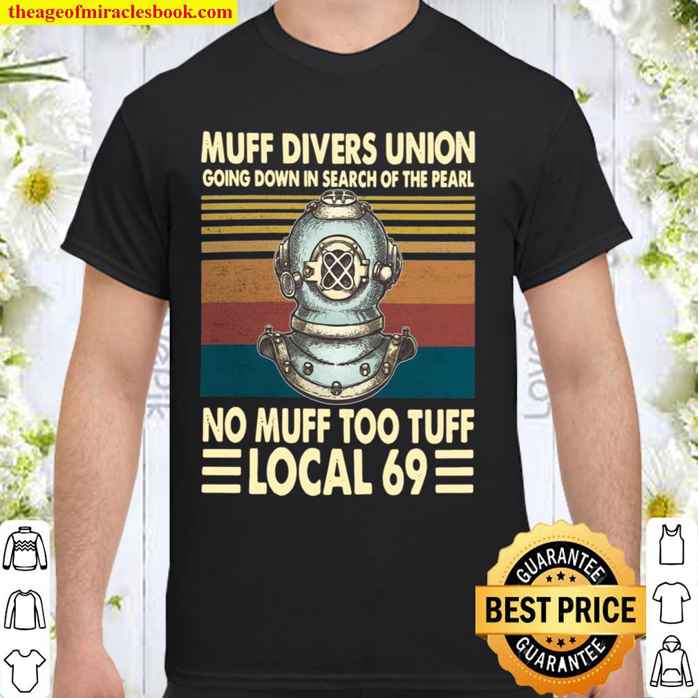 Muff DIvers Union Going Down In Search Of the Pearl No Muff Too Tuff L Shirt