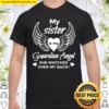 My Sister Is My Guardian Angel Shirt, In Memory Of My Sister Shirt