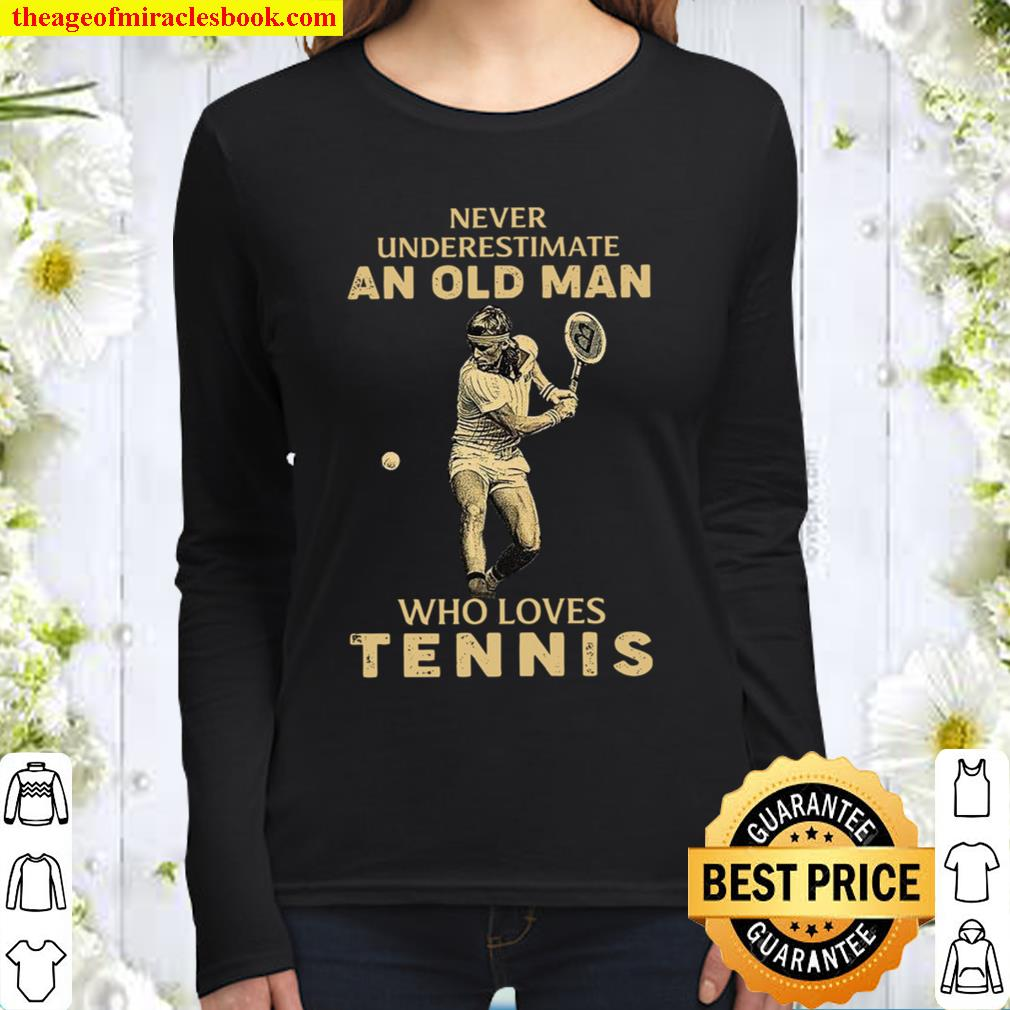 Never Underestimate An Old Man Who Loves Tennis Women Long Sleeved