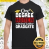 One Degree Criminal Justice Gift For Future Policeman Shirt