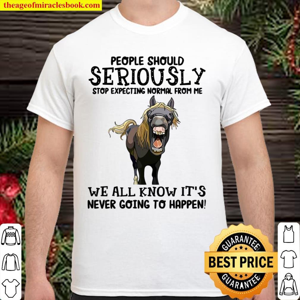 People Should Seriously Stop Expecting Normal Shirt