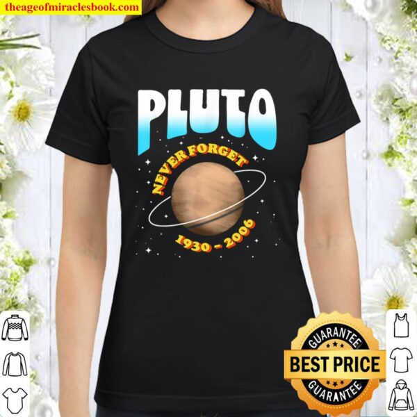 Pluto - Never Forget! Funny 1930-2006 Vintage Planet Space Classic Women T-Shirt