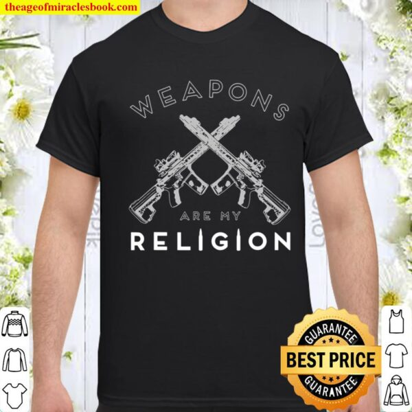 Protect 2Nd Amendment Weapons Are My Religion Gun Owner Shirt