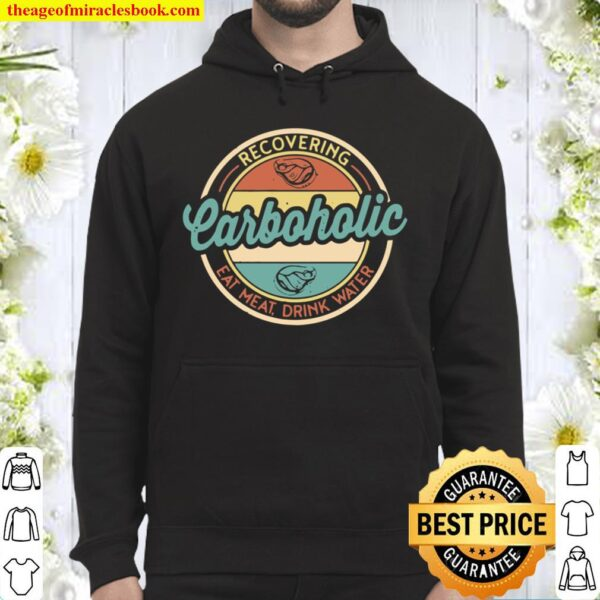Recovering Carboholic Meat Eater Carnivore Diet Hoodie