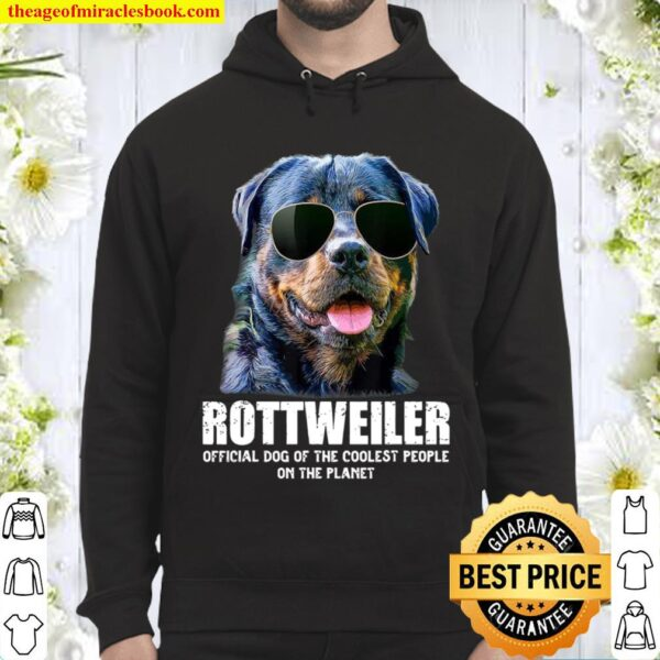 Rottweiler Official Dog Of The Coolest People On The Planet Hoodie