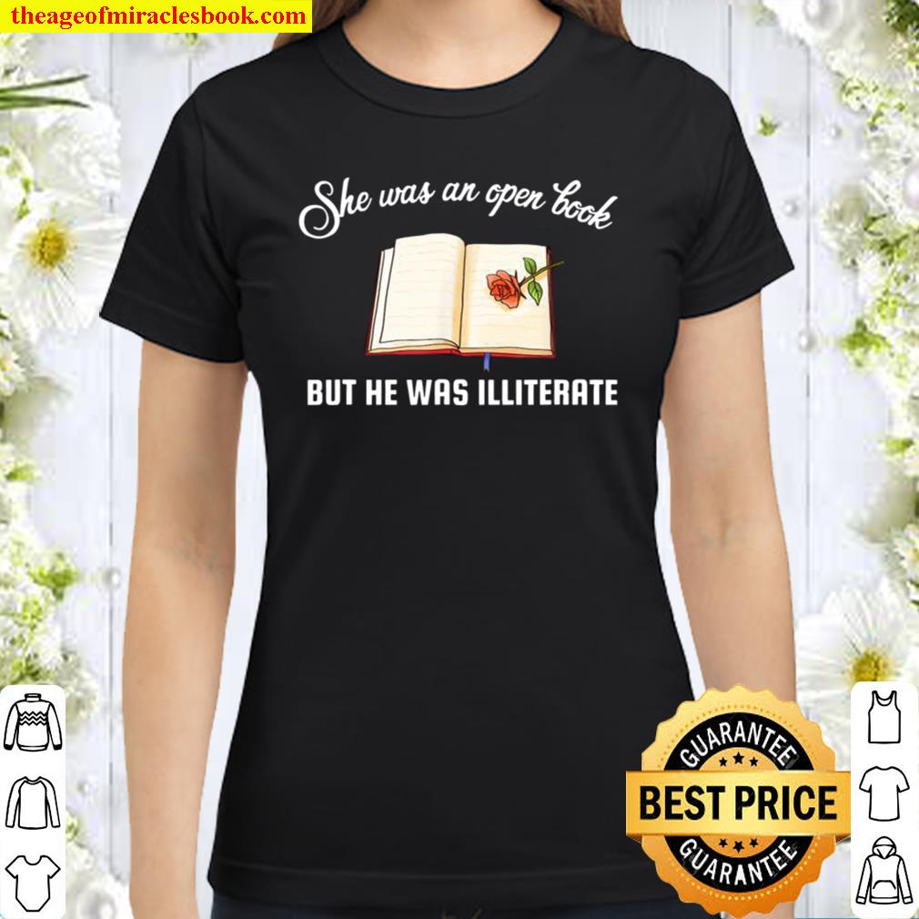 She Was an Open Book But he was Illiterate Classic Women T-Shirt